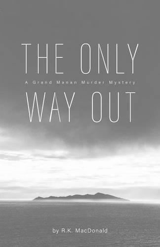 The Only Way Out: A Grand Manan Murder Mystery (Paperback)
