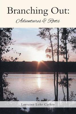 Branching Out: Adventures & Roots (Paperback)