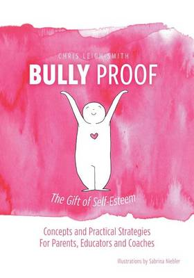 Bully Proof: The Gift of Self-Esteem (Paperback)
