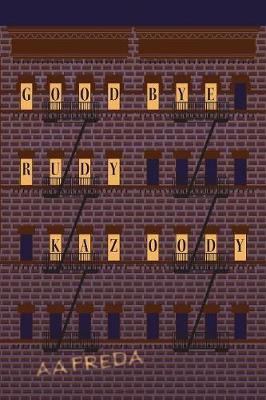 Goodbye, Rudy Kazoody (Paperback)