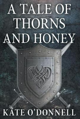 A Tale of Thorns and Honey (Hardback)