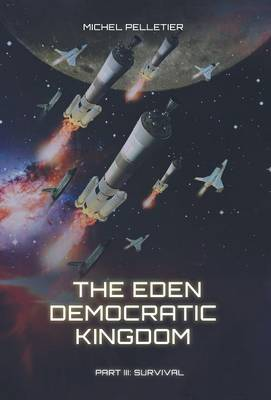 Part 3: Survival: The Eden Democratic Kingdom (Hardback)
