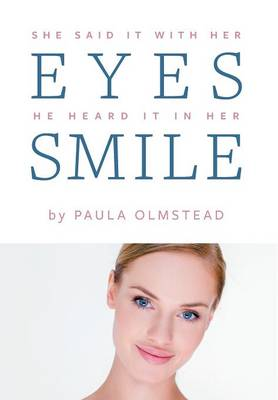 She said it with her eyes He heard it in her smile (Hardback)