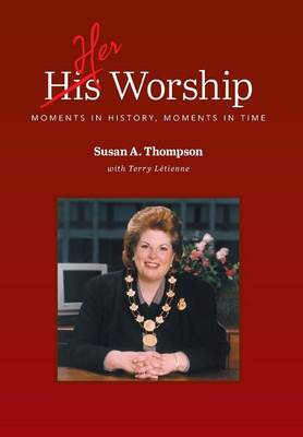 Her Worship: Moments in History, Moments in Time (Hardback)