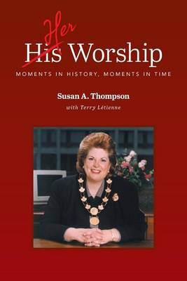 Her Worship: Moments in History, Moments in Time (Paperback)