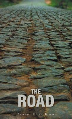 The Road: A Collection of Poetry about Love, Loss, Faith and the World We Need to Repair (Hardback)