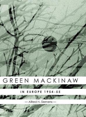 Green Mackinaw: In Europe 1954-55 (Hardback)