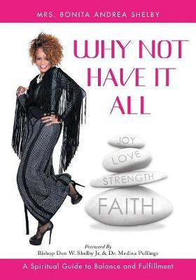 Why Not Have It All: A Spiritual Guide to Balance and Fulfillment (Paperback)