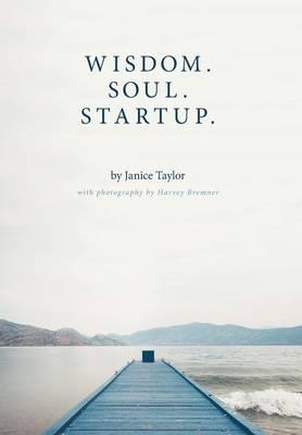 Wisdom. Soul. Startup. (Hardback)