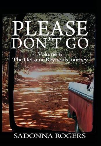 Please Don't Go: Volume 4: The Delaine Reynolds Journey (Hardback)