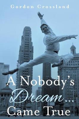 A Nobody's Dream ... Came True (Paperback)