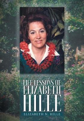 Life Lessons of Elizabeth Hille (Paperback)