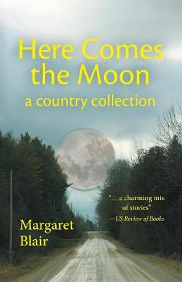 Here Comes the Moon: A Country Collection (Paperback)