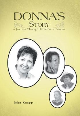 Donna's Story: A Journey Through Alzheimer's Disease (Hardback)