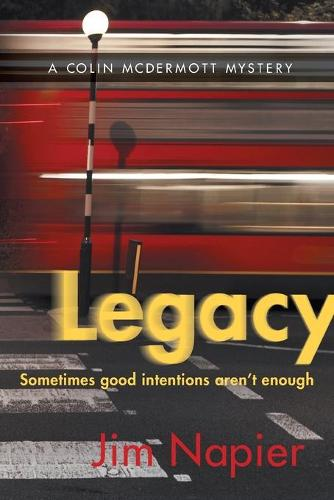 Legacy: Sometimes Good Intentions Aren't Enough (Paperback)