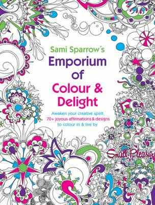 Sami Sparrow's Emporium of Colour and Delight (Paperback)