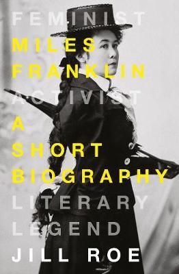 Miles Franklin: A Short Biography (Paperback)