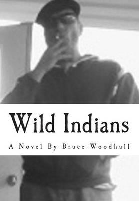Wild Indians (Hardback)