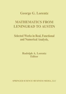 Mathematics from Leningrad to Austin: George G. Lorentz' Selected Works in Real, Functional, and Numerical Analysis - Contemporary Mathematicians (Paperback)