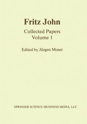 Fritz John: Collected Papers Volume 1 - Contemporary Mathematicians (Paperback)