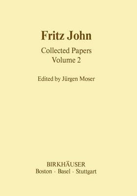 Fritz John Collected Papers: Volume 2 - Contemporary Mathematicians (Paperback)