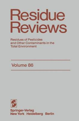Residue Reviews: Residues of Pesticides and Other Contaminants in the Total Environment - Reviews of Environmental Contamination and Toxicology 86 (Paperback)