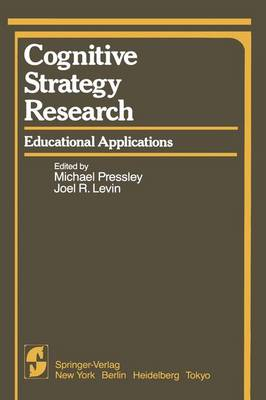Cognitive Strategy Research: Educational Applications - Springer Series in Cognitive Development (Paperback)