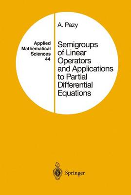 Semigroups of Linear Operators and Applications to Partial Differential Equations - Applied Mathematical Sciences 44 (Paperback)