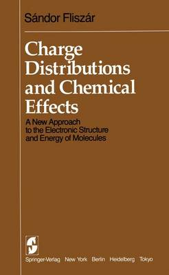 Charge Distributions and Chemical Effects: A New Approach to the Electronic Structure and Energy of Molecules (Paperback)