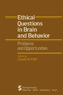 Ethical Questions in Brain and Behavior: Problems and Opportunities (Paperback)