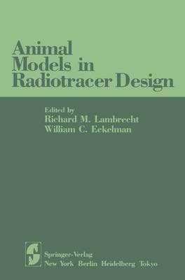 Animal Models in Radiotracer Design (Paperback)