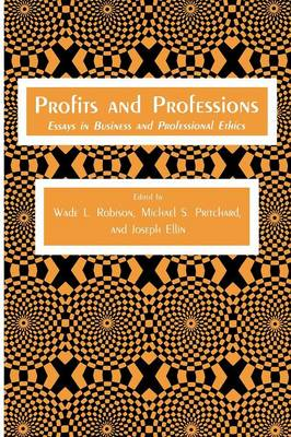 Profits and Professions: Essays in Business and Professional Ethics - Contemporary Issues in Biomedicine, Ethics, and Society (Paperback)