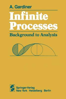 Infinite Processes: Background to Analysis (Paperback)