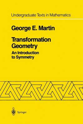 Transformation Geometry: An Introduction to Symmetry - Undergraduate Texts in Mathematics (Paperback)