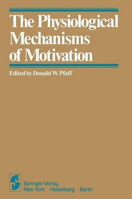 The Physiological Mechanisms of Motivation (Paperback)