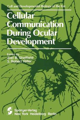 Cellular Communication During Ocular Development - The Cell and Developmental Biology of the Eye (Paperback)