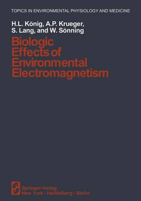 Biologic Effects of Environmental Electromagnetism - Topics in Environmental Physiology and Medicine (Paperback)