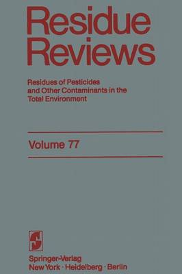 Residue Reviews: Residues of Pesticides and other Contaminants in the Total Environment - Reviews of Environmental Contamination and Toxicology 77 (Paperback)