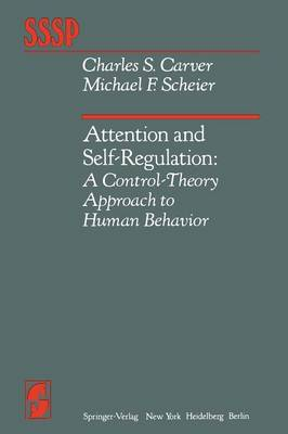Attention and Self-Regulation: A Control-Theory Approach to Human Behavior - Springer Series in Social Psychology (Paperback)