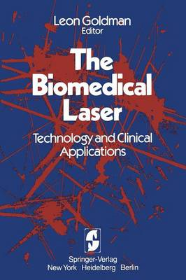 The Biomedical Laser: Technology and Clinical Applications (Paperback)