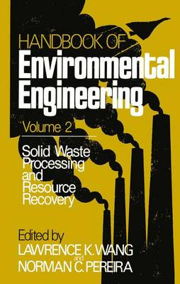 Solid Waste Processing and Resource Recovery: Volume 2 - Handbook of Environmental Engineering 2 (Paperback)
