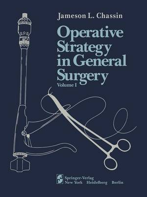 Operative Strategy in General Surgery: Expositive Atlas Volume I (Paperback)