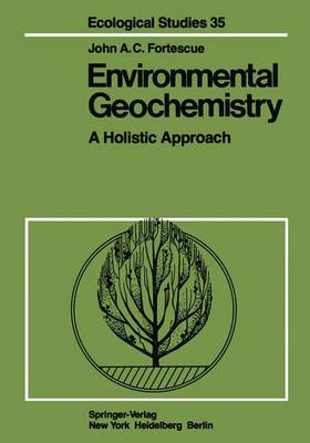 Environmental Geochemistry: A Holistic Approach - Ecological Studies 35 (Paperback)