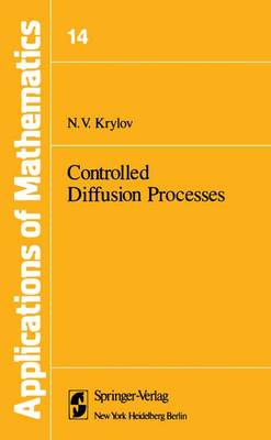 Controlled Diffusion Processes - Stochastic Modelling and Applied Probability 14 (Paperback)