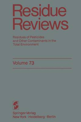 Residue Reviews: Residues of Pesticides and Other Contaminants in the Total Environment - Reviews of Environmental Contamination and Toxicology 73 (Paperback)