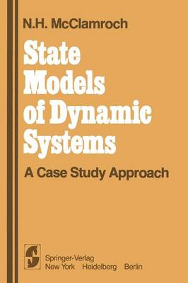 State Models of Dynamic Systems: A Case Study Approach (Paperback)