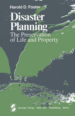 Disaster Planning: The Preservation of Life and Property - Springer Series on Environmental Management (Paperback)