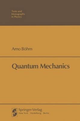 Quantum Mechanics - Texts and Monographs in Physics (Paperback)