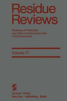 Residue Reviews: Residues of Pesticides and Other Contaminants in the Total Environment - Reviews of Environmental Contamination and Toxicology 71 (Paperback)