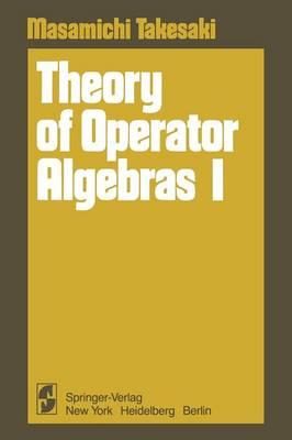 Theory of Operator Algebras I (Paperback)